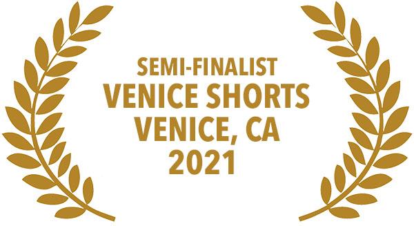 Semi finalist Venice Shorts, Venice, CA 2021